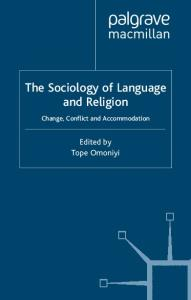 The Sociology of Language and Religion: Change, Conflict and Accommodation