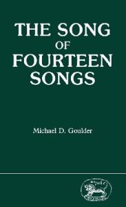 The Song of Fourteen Songs (Jsot Supplement Series, 36)