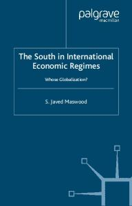 The South in International Economic Regimes: Whose Globalization? (International Political Economy)