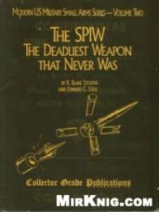 The SPIW: The Deadliest Weapon That Never Was
