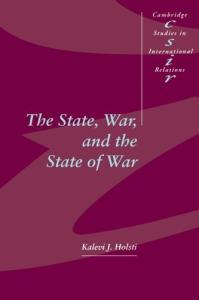 The State, War, and the State of War (Cambridge Studies in International Relations)