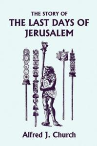 The Story of the Last Days of Jerusalem, Illustrated Edition