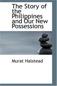 The Story of the Philippines and Our New Possessions