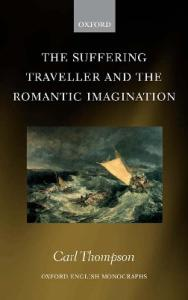 The Suffering Traveller and the Romantic Imagination (Oxford English Monographs)