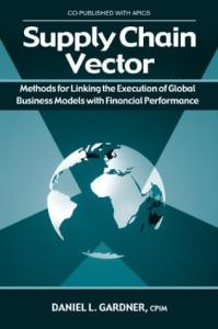 The Supply Chain Vector: Methods for Linking the Execution of Global Business Models With Financial Performance