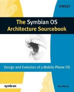 The Symbian OS Architecture Sourcebook: Design and Evolution of a Mobile Phone OS (Symbian Press)