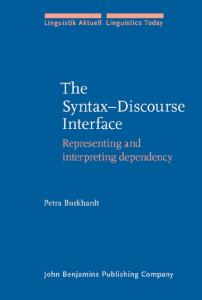 The Syntax-discourse Interface: Representing And Interpreting Dependency (Linguistik Aktuell   Linguistics Today, LA 80)