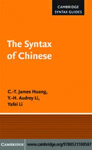 The Syntax of Chinese (Cambridge Syntax Guides)