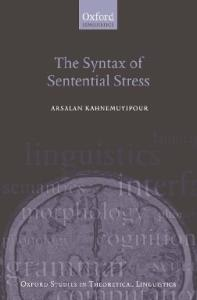 The Syntax of Sentential Stress (Oxford Studies in Theoretical Linguistics)