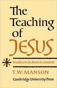 The Teaching of Jesus. Studies of its Form and Content