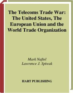 The telecoms trade war: the United States, the European Union, and the World Trade Organisation