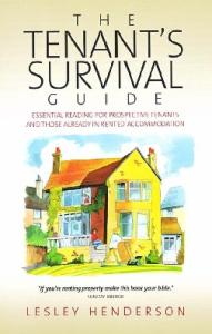 The Tenant Survival Guide: Essential Reading for Prospective Tenants and Those Already in Rented Accomodation