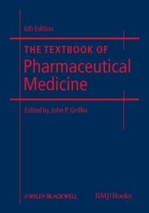 The Textbook of Pharmaceutical Medicine, Sixth Edition