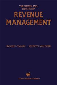 The Theory and Practice of Revenue Management