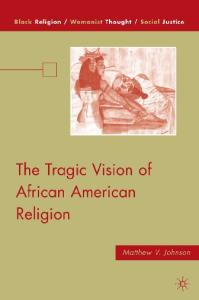 The Tragic Vision of African American Religion