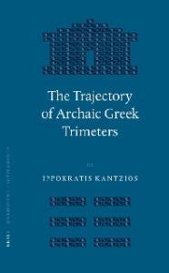 The Trajectory of Archaic Greek Trimeters (Mnemosyne, Bibliotheca Classica Batava Supplementum)