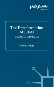 The Transformation of Cities: Urban Theory and Urban Life