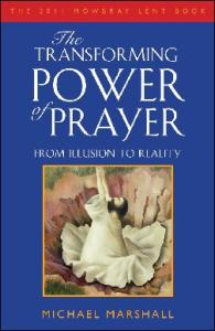 The Transforming Power of Prayer - From Illusion to Reality