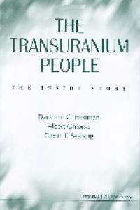 The Transuranium People: The Inside Story