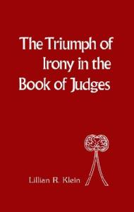 The Triumph of Irony in the Book of Judges (Bible and Literature Series)