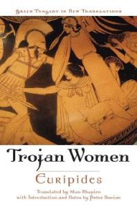 The Trojan Women (Greek Tragedy in New Translations)