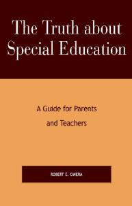 The Truth About Special Education: A Guide for Parents and Teachers