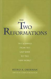 The two Reformations: the journey from the last days to the new world