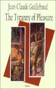 The Tyranny of Pleasure
