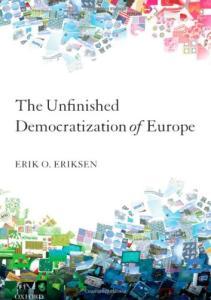 The Unfinished Democratization of Europe