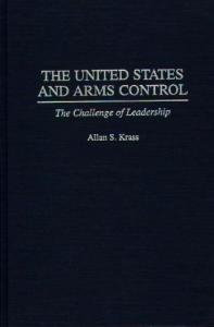The United States and Arms Control: The Challenge of Leadership