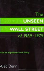 The Unseen Wall Street of 1969-1975: And Its Significance for Today