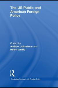 The US Public and American Foreign Policy (Routledge Studies in US Foreign Policy)