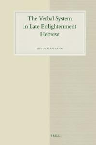 The Verbal System in Late Enlightenment Hebrew (Studies in Semitic Languages and Linguistics)