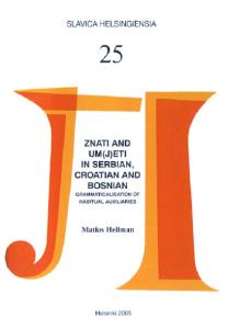 THE VERBS ZNATI AND UM(J)ETI IN SERBIAN, CROATIAN AND BOSNIAN A Case Study in the Grammaticalisation of Habitual Auxiliaries