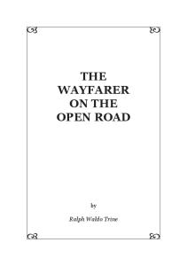 The Wayfarer On The Open Road: Being Some Thoughts And A Little Creed Of Wholesome Living