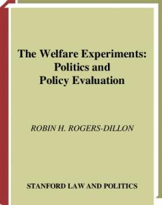 The Welfare Experiments: Politics and Policy Evaluation