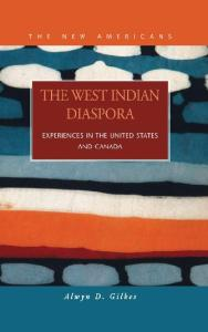 The West Indian Diaspora:  Experiences in the United States and Canada (New Americans)