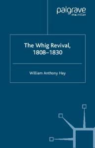 The Whig Revival: 1808-1830 (Studies in Modern History)