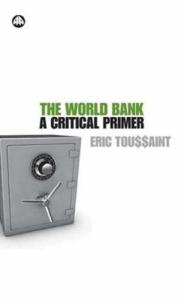 The World Bank: A Critical Primer
