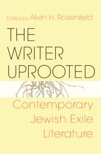 The Writer Uprooted: Contemporary Jewish Exile Literature (Jewish Literature and Culture)