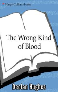 The Wrong Kind of Blood: An Irish Novel of Suspense