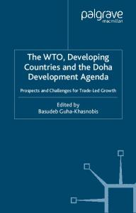 The WTO, Developing Countries, and the Doha Development Agenda: Prospects and Challenges for Trade-Led Growth