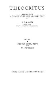 Theocritus, Edited with a Translation and Commentary. Volume I: Introduction, Text and Translation. Volume II: Commentary, Appendix, Indexes, and Plates (2 Vols. in 1)
