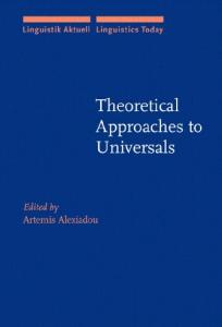 Theoretical Approaches to Universals (Linguistik Aktuell Linguistics Today)