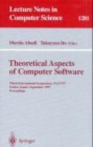 Theoretical Aspects of Computer Software: Third International Symposium, TACS'97, Sendai, Japan, September 23 - 26, 1997, Proceedings