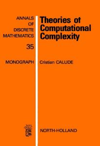 Theories of Computational Complexity (Annals of Discrete Mathematics, Volume 35)