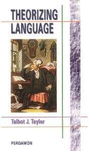 Theorizing Language: Analysis, Normativity, Rhetoric, History