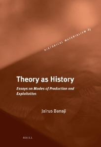 Theory as History (Historical Materialism Book Series)