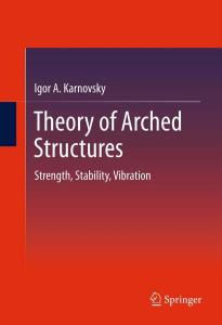 Theory of Arched Structures. Strength, Stability, Vibration
