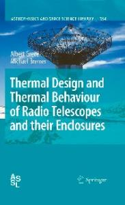 Thermal Design and Thermal Behaviour of Radio Telescopes and their Enclosures (Astrophysics and Space Science Library, 364)